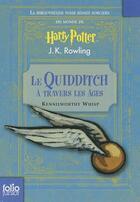 Couverture du livre « Le Quidditch à travers les âges par Kennilworthy Whisp » de J. K. Rowling aux éditions Gallimard-jeunesse