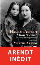 Couverture du livre « À travers le mur » de Hannah Arendt aux éditions Payot