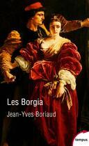 Couverture du livre « Les Borgia » de Jean-Yves Boriaud aux éditions Perrin