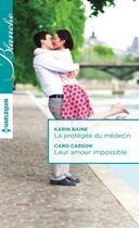 Couverture du livre « La protégée du médecin ; leur amour impossible » de Caro Carson et Karin Baine aux éditions Harlequin