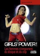 Couverture du livre « Girls'power ! les femmes s'emparent du disque et du clip » de Daniel Lesueur aux éditions Camion Blanc