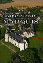 Couverture du livre « Le domaine du marquis » de Michel Saron aux éditions 7 Ecrit