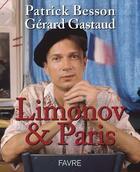 Couverture du livre « Limonov & Paris » de Patrick Besson et Gerard Gastaud aux éditions Favre