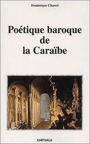 Couverture du livre « Poetique Baroque De La Caraibe » de Dominique Chance aux éditions Karthala