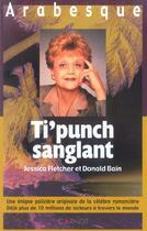 Couverture du livre « Ti'Punch Sanglant » de Jessica Fletcher et Donald Bain aux éditions Carnot