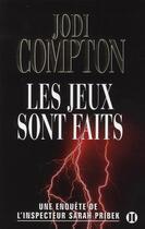 Couverture du livre « Les jeux sont faits ; la deuxième enquête de l'inspecteur Sarah Pribek » de Compton-J aux éditions Des Deux Terres