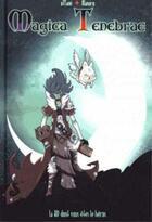 Couverture du livre « Magica tenebrae » de Ottami et Manuro aux éditions Makaka