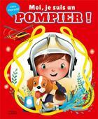 Couverture du livre « Moi je suis un pompier » de Karine-Marie Amiot et Emmanuelle Colin aux éditions Lito