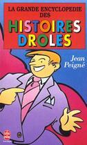 Couverture du livre « La grande encyclopedie des histoires droles » de Jean Peigne aux éditions Lgf