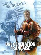 Couverture du livre « Une génération française T.1 ; nous vaincrons » de Thierry Gloris et Cyril Saint-Blancat et Eduardo Ocana aux éditions Soleil