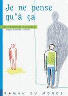 Couverture du livre « Je ne pense qu'a ça » de Karim Ressouni-Demigneux et Monike Czarnecki aux éditions Rue Du Monde