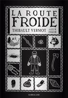 Couverture du livre « La route froide » de Alex W. Inker et Thibault Vermot aux éditions Sarbacane
