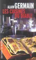 Couverture du livre « Les cuisines du diable » de Alain Germain aux éditions Editions Du Masque