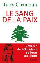 Couverture du livre « Le sang de la paix » de Tracy Chamoun aux éditions Lattes