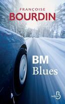 Couverture du livre « B.M. blues » de Francoise Bourdin aux éditions Belfond