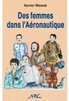 Couverture du livre « Des femmes dans l'aéronautique » de Xavier Masse aux éditions Nel