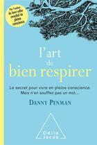 Couverture du livre « L'art de bien respirer » de Danny Penman aux éditions Odile Jacob