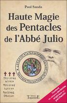 Couverture du livre « Haute magie des pentacles de l'abbé Julio » de Paul Sanda aux éditions Trajectoire