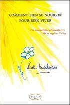 Couverture du livre « Comment bien se nourrir pour bien vivre » de Nicole Kretchmann aux éditions Altess