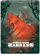 Couverture du livre « Piège sur Zarkass ; INTEGRALE T.1 A T.3 » de Yann et Didier Cassegrain aux éditions Ankama