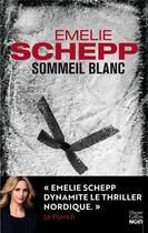 Couverture du livre « Sommeil blanc » de Emelie Schepp aux éditions Harpercollins