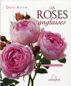 Couverture du livre « Les roses anglaises » de David Austin aux éditions Larousse