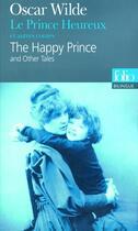 Couverture du livre « Le prince heureux et autres contes / the happy prince and other tales » de Oscar Wilde aux éditions Gallimard