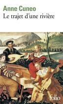 Couverture du livre « Le trajet d'une rivière » de Anne Cuneo aux éditions Gallimard