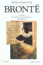 Couverture du livre « Oeuvres Completes T.2 ; Jane Eyre ; La Chatelaine De Wildfell Hall ; Le Professeur » de Anne Brontë et Charlotte Brontë aux éditions Robert Laffont