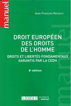 Couverture du livre « Droit européen des droits de l'homme (8e édition) » de Jean-Francois Renucci aux éditions Lgdj