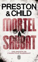 Couverture du livre « Mortel sabbat ; une enquête de l'inspecteur Pendergast » de Preston et Child aux éditions J'ai Lu
