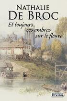 Couverture du livre « Et toujours ces ombres sur le fleuve » de Nathalie De Broc aux éditions Vdb