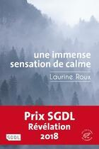 Couverture du livre « Une immense sensation de calme » de Laurine Roux aux éditions Editions Du Sonneur
