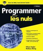 Couverture du livre « Programmer pour les nuls (3e édition) » de Wallace Wang et Olivier Engler aux éditions First Interactive