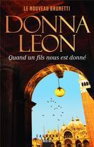Couverture du livre « Quand un fils nous est donné » de Donna Leon aux éditions Calmann-levy