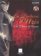 Couverture du livre « La Duchesse D'Uzes Et La Chasse A Courre » de Jean Huon aux éditions Crepin Leblond