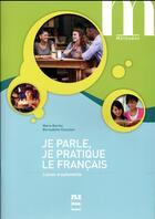 Couverture du livre « Je parle, je pratique le français ; cahier d'autonomie » de Bernadette Chovelon et Marie Barthe aux éditions Pu De Grenoble