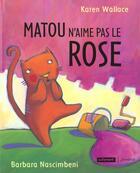 Couverture du livre « Matou N'Aime Pas Le Rose » de Karen Wallace aux éditions Autrement