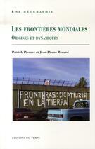 Couverture du livre « Les frontières mondiales » de Patrick Picouet et Jean-Pierre Renard aux éditions Editions Du Temps