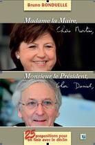 Couverture du livre « Madame la maire, Monsieur le président, 25 propositions pour en finir avec le déclin » de Bruno Bonduelle aux éditions Voix Du Nord