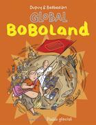 Couverture du livre « Bienvenue à Boboland t.2 ; global boboland » de Philippe Dupuy et Berberian aux éditions Fluide Glacial