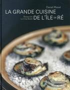 Couverture du livre « La grande cuisine de l'Ile de Ré ; restaurant Le chat botté » de Daniel Masse et Yann Werdefroy aux éditions Pc