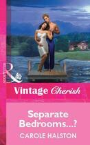 Couverture du livre « Separate Bedrooms...? (Mills & Boon Vintage Cherish) » de Halston Carole aux éditions Mills & Boon Series