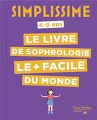 Couverture du livre « Simplissime ; le livre de sophrologie le + facile du monde » de Carole Serrat aux éditions Hachette Enfants