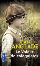 Couverture du livre « Le voleur de coloquintes » de Jean Anglade aux éditions Pocket