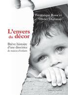 Couverture du livre « L'envers du décor ; brève histoire d'une directrice de maison d'enfants » de Frederique Roux et Olivier Chatanay aux éditions Amalthee