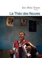 Couverture du livre « La Théo des fleuves » de Jean-Marc Turine aux éditions Esperluete