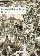 Couverture du livre « Mendelssohn est sur le toit » de Jiri Weil aux éditions Le Nouvel Attila