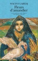 Couverture du livre « Fleurs d'amandiers » de Waciny Laredj aux éditions Sindbad