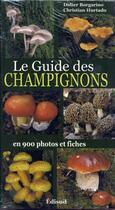 Couverture du livre « Le guide des champignons en 900 photos et fiches » de Didier Borgarino et Christian Hurtado aux éditions Edisud